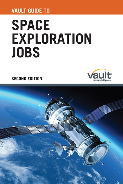 Vault Guide to Space Exploration Jobs, Second Edition