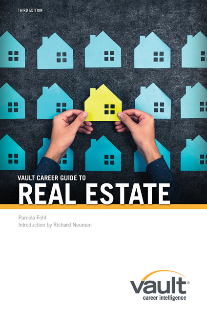 Vault Career Guide to Real Estate, Third Edition