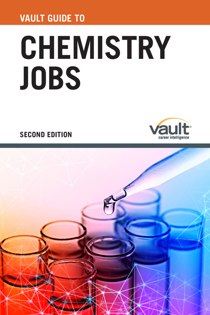 Vault Guide to Chemistry Jobs, Second Edition