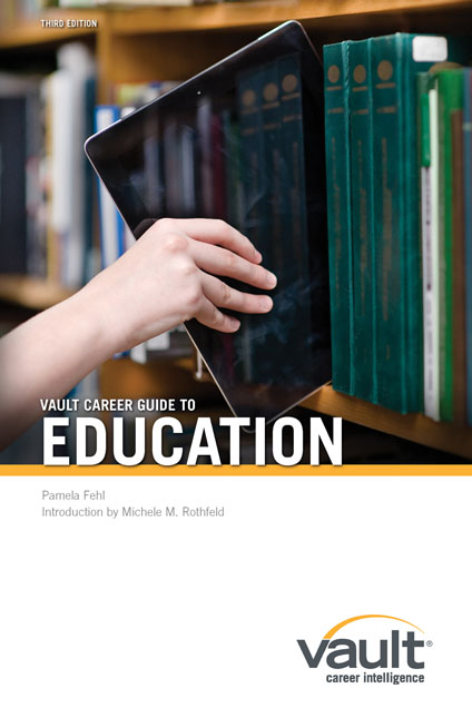 Vault Career Guide to Education, Third Edition