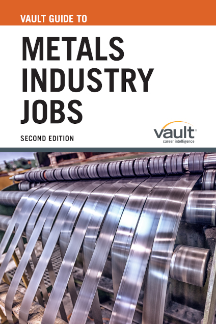 Vault Guide to Metals Industry Jobs, Second Edition