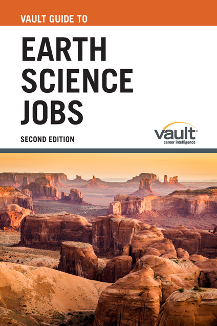 Vault Guide to Earth Science Jobs, Second Edition
