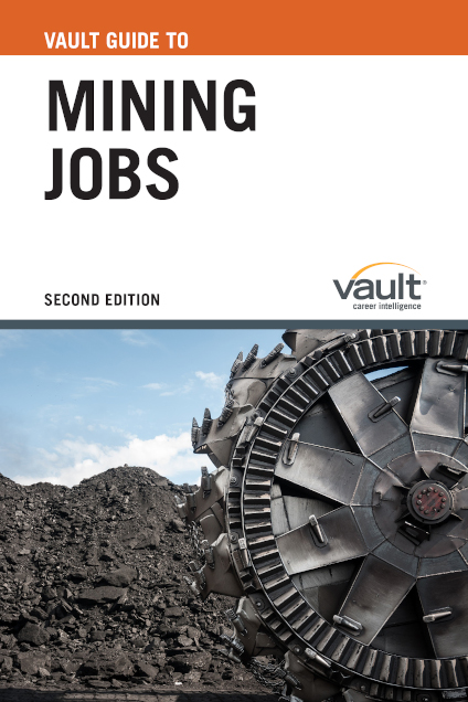 Vault Guide to Mining Jobs, Second Edition