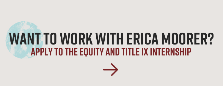 Want to work with Erica Moorer? Apply to the Equity and Title Nine Internship