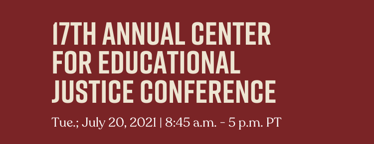 RSVP for the 17th Annual Center for Educational Justice Conference.