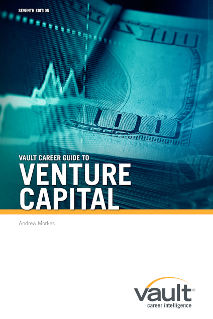 Vault Career Guide to Venture Capital, Seventh Edition