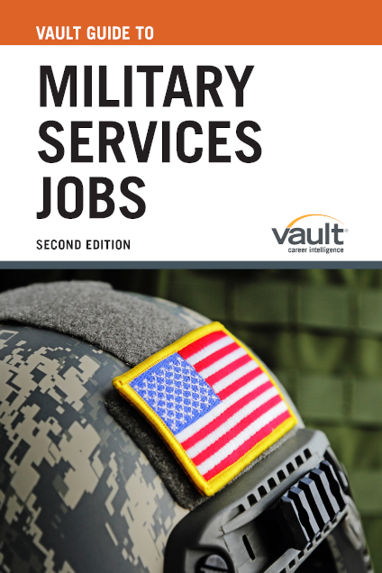 Vault Guide to Military Services Jobs, Second Edition