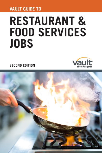 Vault Guide to Restaurant and Food Services Jobs, Second Edition