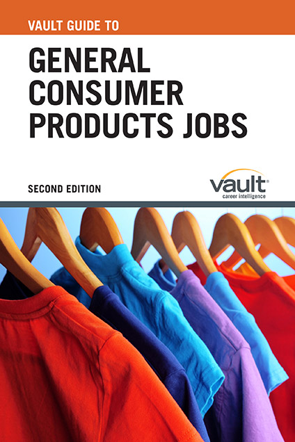 Vault Guide to General Consumer Products Jobs, Second Edition