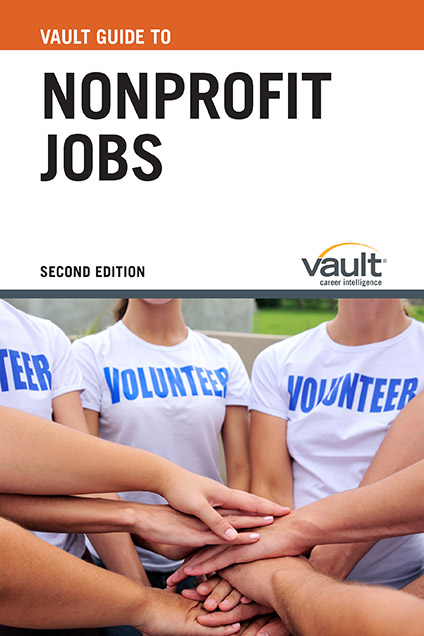 Vault Guide to Nonprofit Jobs, Second Edition