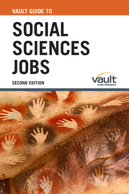 Vault Guide to Social Sciences Jobs, Second Edition