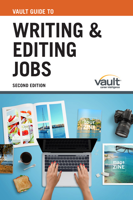 Vault Guide to Writing and Editing Jobs, Second Edition