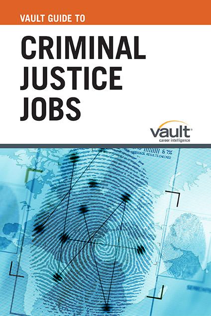 Vault Guide to Criminal Justice Jobs