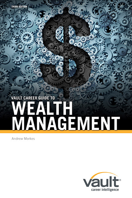 Vault Career Guide to Wealth Management, Third Edition