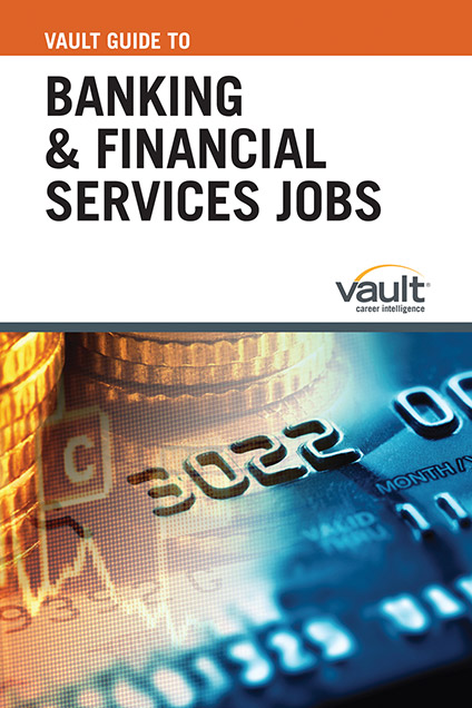 Vault Guide to Banking and Financial Services Jobs