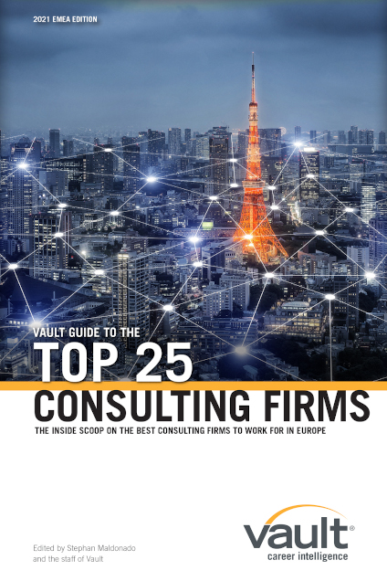 Vault Guide to the Top 25 Consulting Firms, 2021 EMEA Edition
