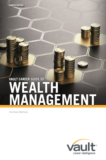 Vault Career Guide to Wealth Management, Fourth Edition