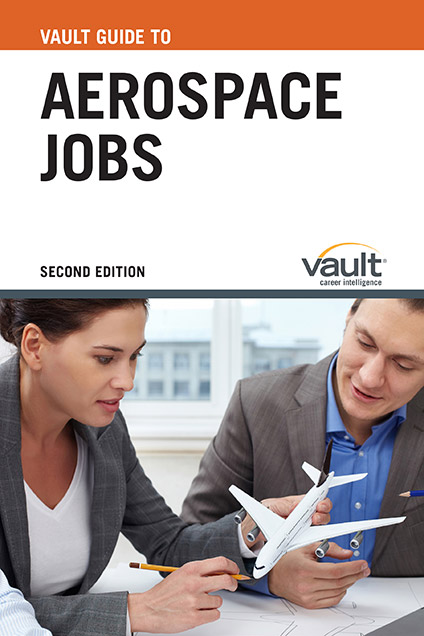 Vault Guide to Aerospace Jobs, Second Edition