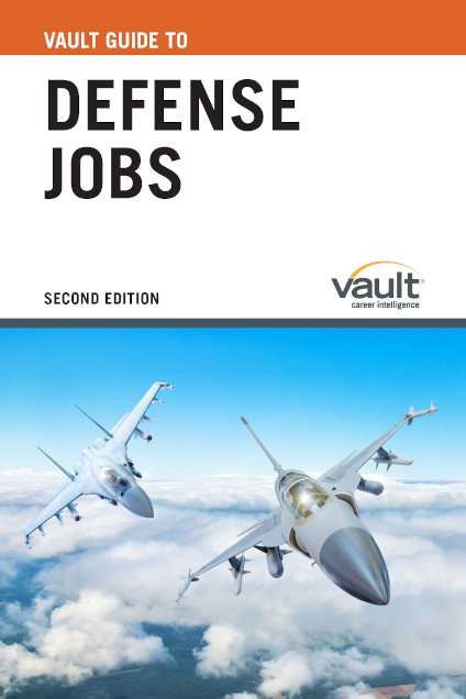 Vault Guide to Defense Jobs, Second Edition