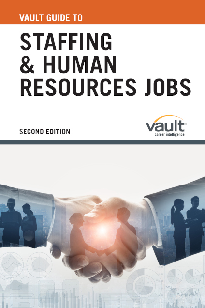 Vault Guide to Staffing and Human Resources Jobs, Second Edition