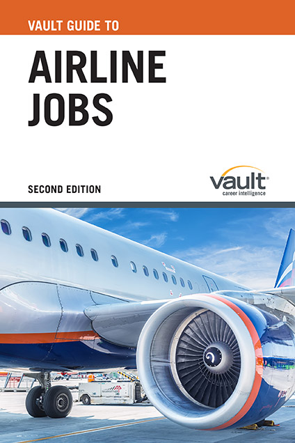 Vault Guide to Airline Jobs, Second Edition