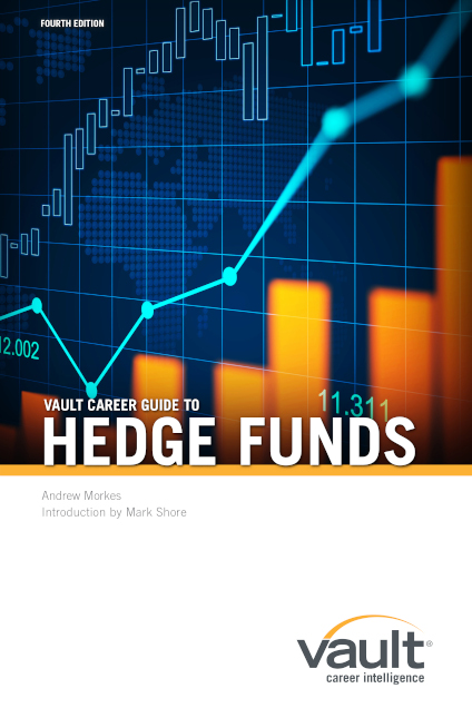 Vault Career Guide to Hedge Funds, Fourth Edition
