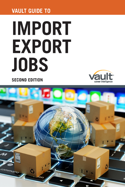 Vault Guide to Import Export Jobs, Second Edition