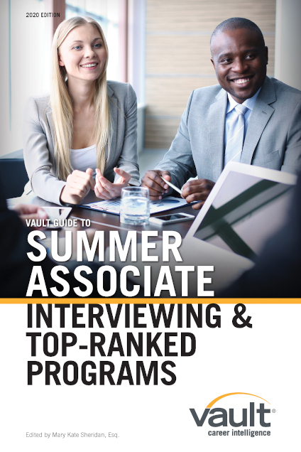 Vault Guide to Summer Associate Interviewing & Top-Ranked Programs, 2020 Edition