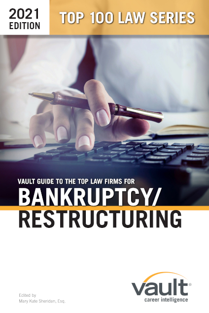 Vault Guide to the Top Law Firms for Bankruptcy, 2021 Edition