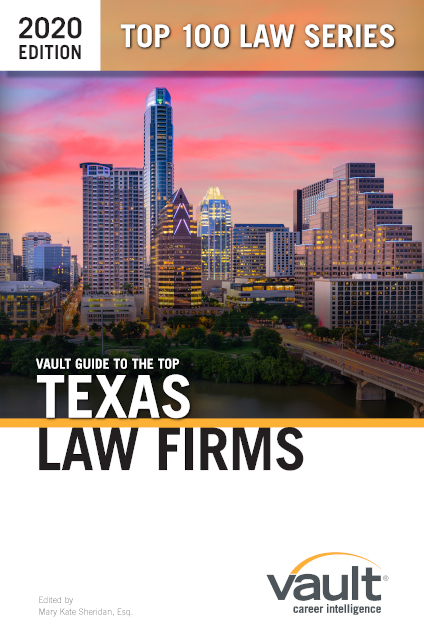 Vault Guide to the Top Texas Law Firms, 2020 Edition