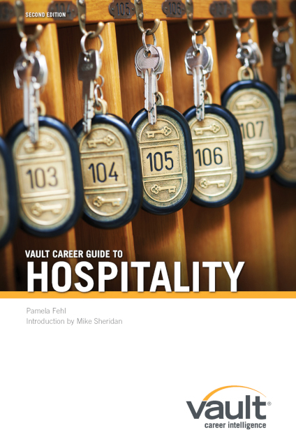 Vault Career Guide to Hospitality, Second Edition