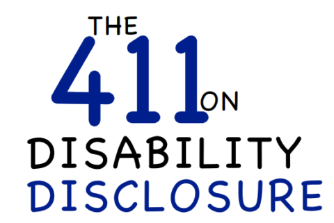 The 411 on Disability Disclosure