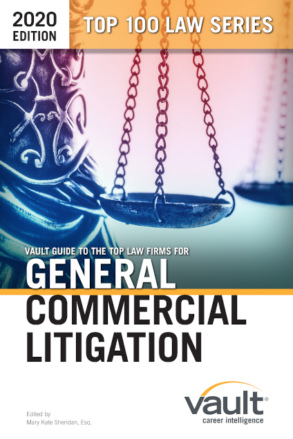 Vault Guide to the Top Law Firms for General Commercial Litigation, 2020 Edition