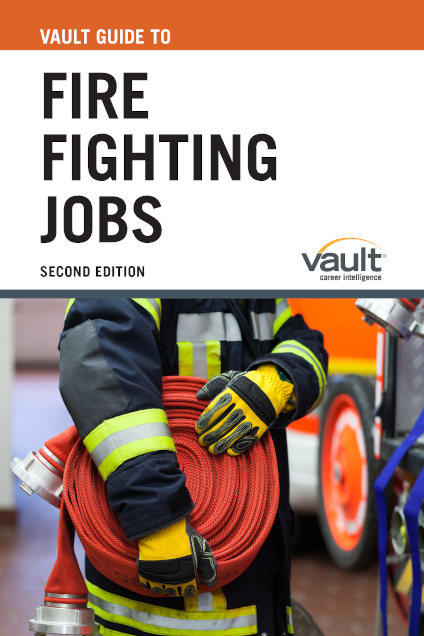 Vault Guide to Fire Fighting Jobs, Second Edition