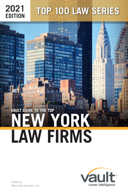 Vault Guide to the Top New York Law Firms, 2021 Edition