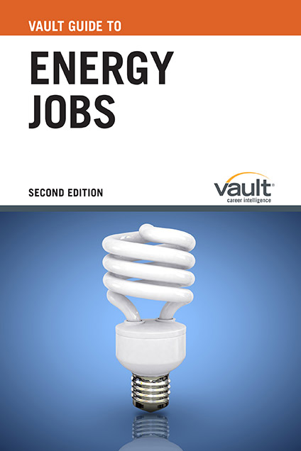 Vault Guide to Energy Jobs, Second Edition
