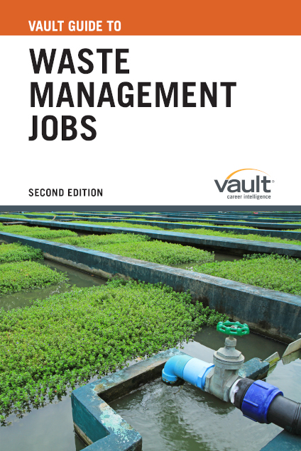 Vault Guide to Waste Management Jobs, Second Edition