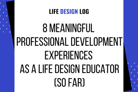 Life design log - 8 meaningful professional development