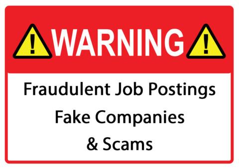 BEWARE: Fraudulent Job Postings, Fake Companies & Scams