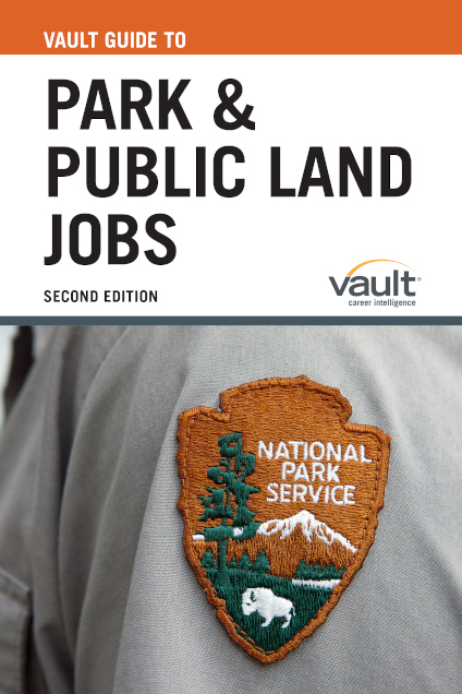 Vault Guide to Park and Public Land Jobs, Second Edition