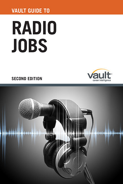 Vault Guide to Radio Jobs, Second Edition
