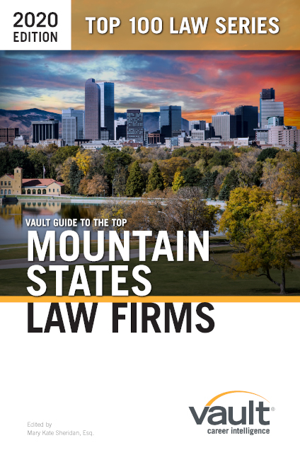 Vault Guide to the Top Mountain States Law Firms, 2020 Edition