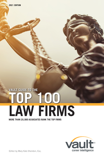 Vault Guide to the Top 100 Law Firms, 2021 Edition