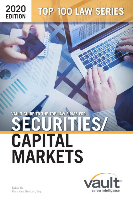 Vault Guide to the Top Law Firms for Securities/Capital Markets, 2020 Edition