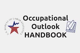 Bureau of Labor Statistics (BLS): Occupational Outlook Handbook