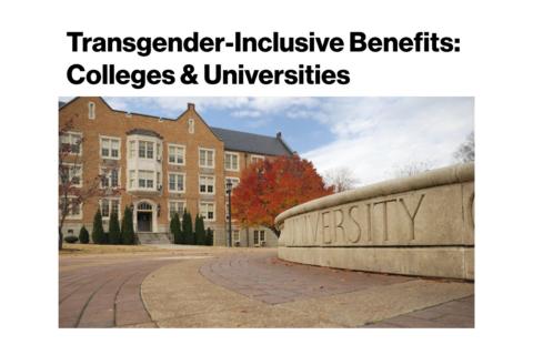 Transgender Inclusive Benefits: Colleges and Universities