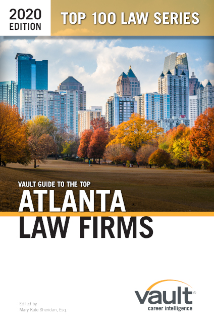 Vault Guide to the Top Atlanta Law Firms, 2020 Edition