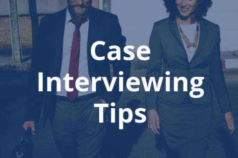 Case Interviewing Tips