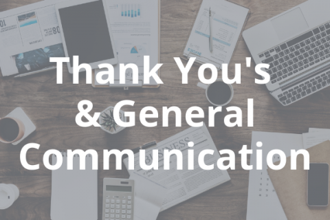 Thank You's and General Communication