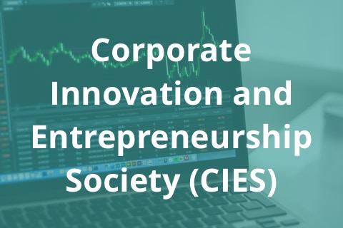 Corporate Innovation and Entrepreneurship Society (CIES)